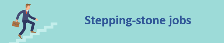 Stepping stone jobs